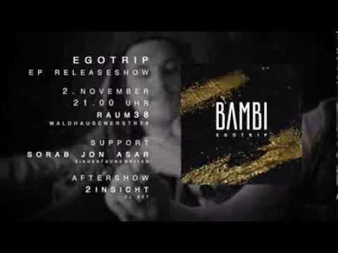 BAMBI - Egotrip EP Release Trailer (02.11.13)