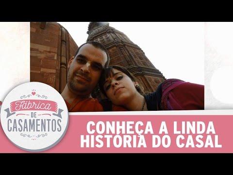 Conheça a linda história do casal | Fábrica de Casamentos (22/04/17)