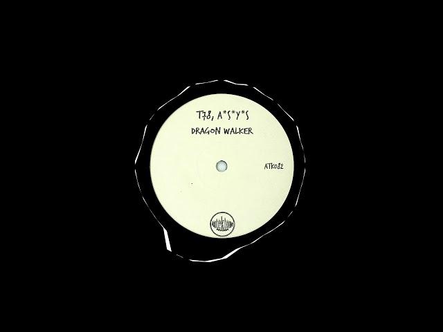 T78 & A*S*Y*S - Dragon Walker (Original Mix)