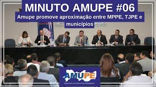#MinutoAmupe 07 - Amupe promove aproximação entre MPPE, TJPE e municípios