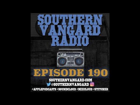 Episode 190 - Southern Vangard Radio