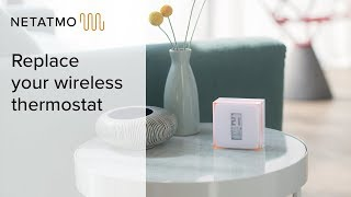 How to replace your wireless thermostat yourself – installing the Netatmo Smart Thermostat