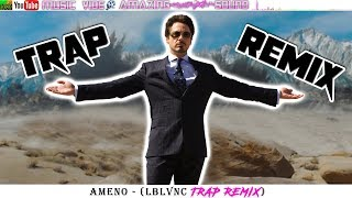 Ameno - (LBLVNC Trap Remix) [FREE DOWNLOAD]