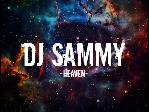 DJ Sammy - Heaven (Lyrics)