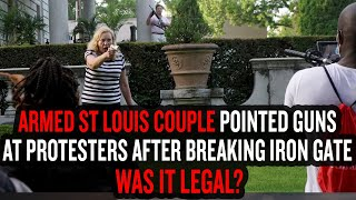 Armed St Louis Couple Pointed Guns at Protesters After Breaking Iron Community Gate - Was It Legal?