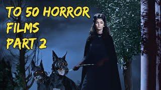Top 50 Horror films. Part 2