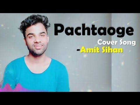pachtaoge-unplugged-cover-song-by-amit-sihan-|-arijit-singh-|-vicky-kaushal-and-nora-fatehi
