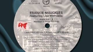 """FRANKIE KNUCKLES Feat. LISA MICHAELIS  """" Rain Falls """""""