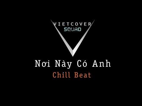 Nơi Này Có Anh (Sơn Tùng M-TP) | Indie/Chill Beat – VIETCOVER SQUAD