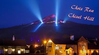Chris Rea - Chisel Hill (Lyrics)