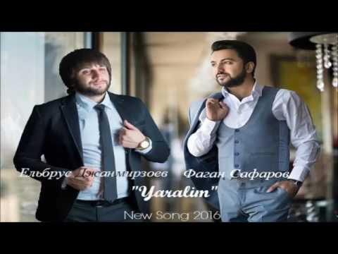 Эльбрус джанмирзоев \u0026 фаган сафаров Яралым