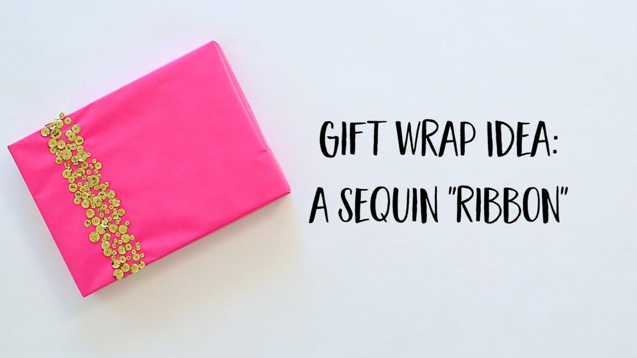 Wrapping Paper Diy Sequin Ribbon Design Tutorial Full Version