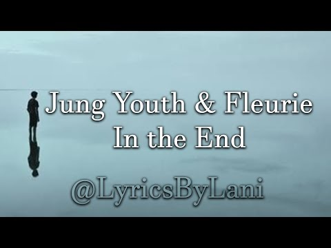 Jung Youth & Fleurie - In the End (Cinematic Cover Lyrics)