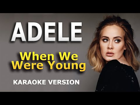 Adele - When We Were Young (Lyrics And Backing Track)