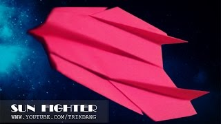 How to make an AMAZING paper plane that flies Fast and Far | Sun Fighter  ( Tri Dang )
