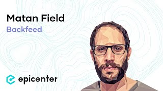 EB115 – Matan Field: Backfeed And The Social Operating System For Decentralizde Organizations