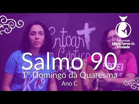 Salmo 90 // 1° Domingo da Quaresma 2019 // EM MINHAS DORES, Ó SENHOR, PERMANECEI JUNTO DE MIM