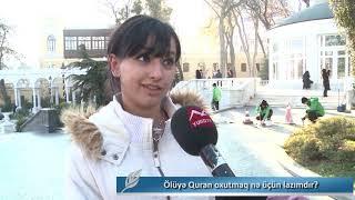 Ölülərimizə niyə Quran oxuduruq? SORĞU