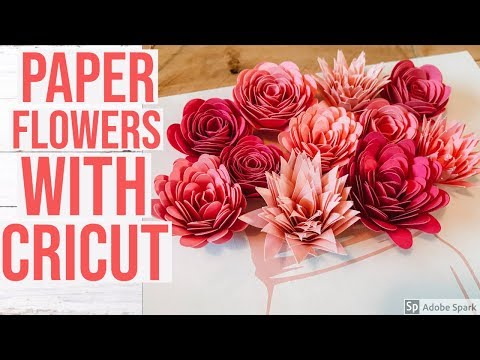 HOW TO MAKE PAPER FLOWERS WITH CRICUT