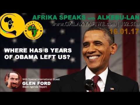Afrika Speaks with GLEN FORD - Where has 8 years of OBAMA left us?