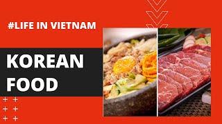 LIFE IN VIETNAM #4 : EATING MÓN NƯỚNG HÀN QUỐC - KOREAN FOOD- Vietnamese Subtitles