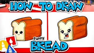 How To Draw A Funny Loaf Of Bread