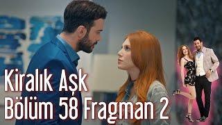 Kiralik Ask 56 Bolum Fragman 2 Gr Subs