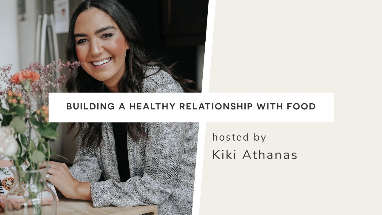 The ABC's of Adulting: Building a Healthy Relationship with Food with Kiki Athanas