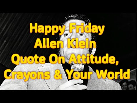 Happy Friday | Allen Klein Quote On Attitude, Crayons And Your World