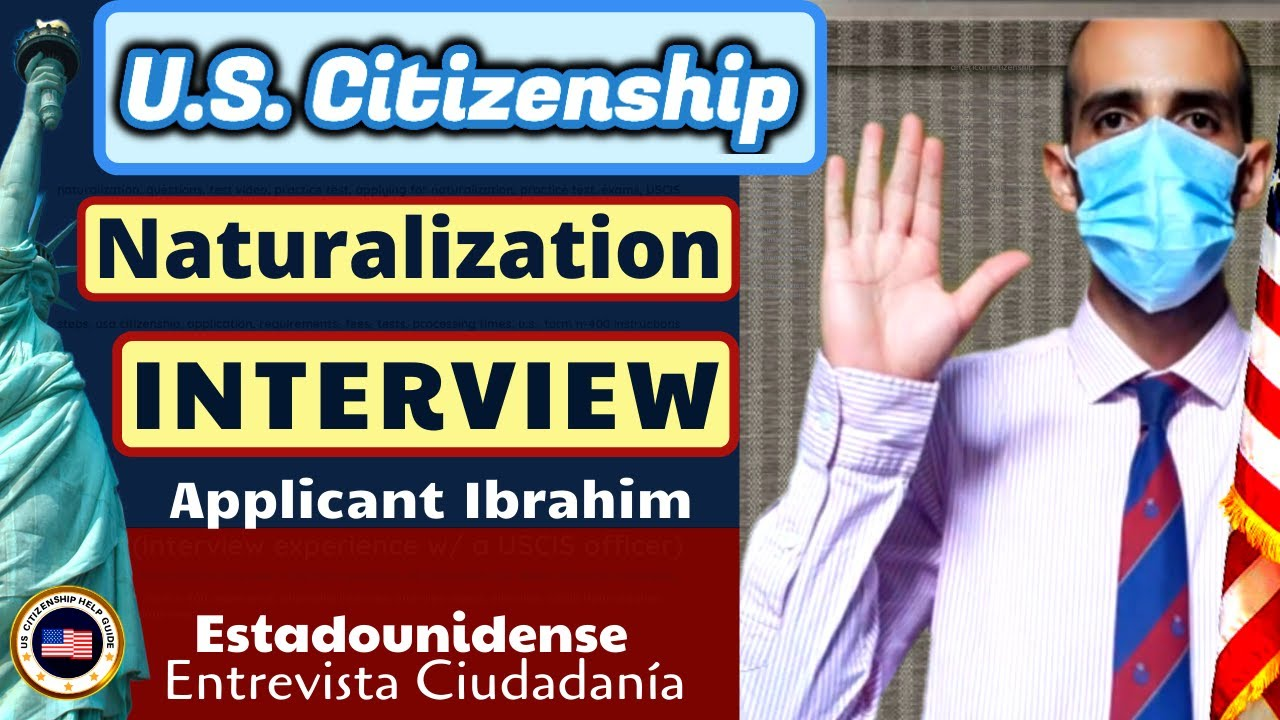 US Citizenship with Applicant Ibrahim (Naturalization Interview Experience)