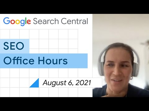 English Google SEO office-hours from August 6, 2021