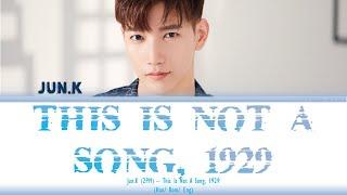 JUN.K (준케이) of 2PM (투피엠) – THIS IS NOT A SONG, 1929 (Korean …