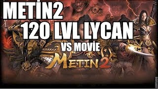Metin2 120 LWL LYCAN VS MOVİE