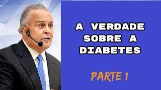 Dr Lair Ribeiro | UMA VERDADEIRA AULA sobre a Diabetes  (PARTE1)
