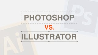 Photoshop vs Illustrator?