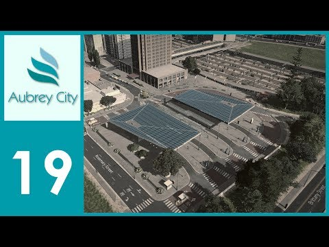 [Ep.19] Cities Skylines - Aubrey City : Bus Station & Central Park