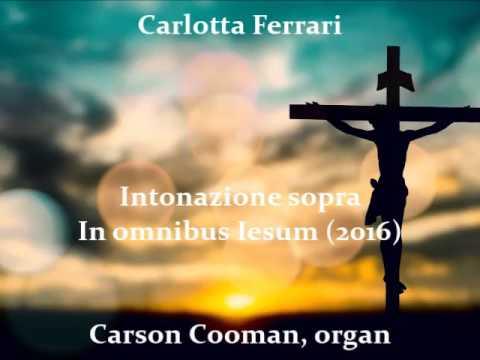 Carlotta Ferrari — Intonazione sopra O veritas Deus (2016) for organ