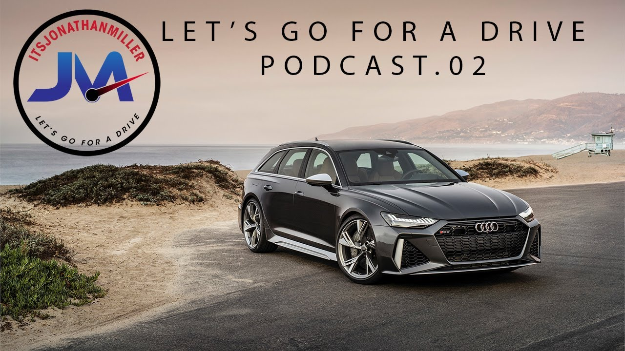 Let's Go For A Drive-Video Podcast Episode 02-Audi SQ8, RS6 AVANT, RS Q8, RS7