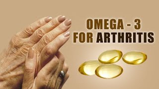 Omega - 3 for Arthritis - Reversing Arthritis - Dr. Gaurav Sharma