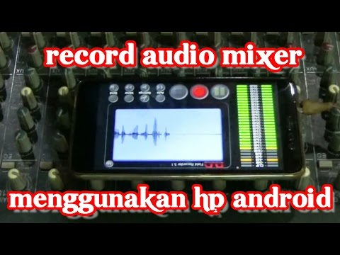 record audio mixer using android phone and the results are not disappointing