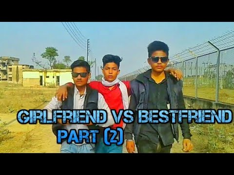 Girlfriend 🆚 Bestfriend Part -2 | The Tushar Sharma