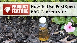 How to Use PestXpert PBO Concentrate