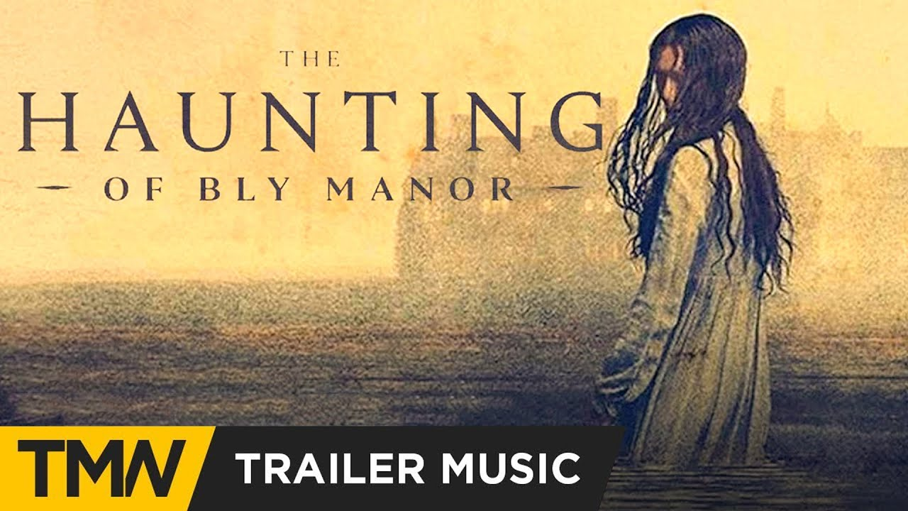 The Haunting Of Bly Manor Official Trailer Music Netflix Think Up Anger By Home Sweet Home Epic Music News