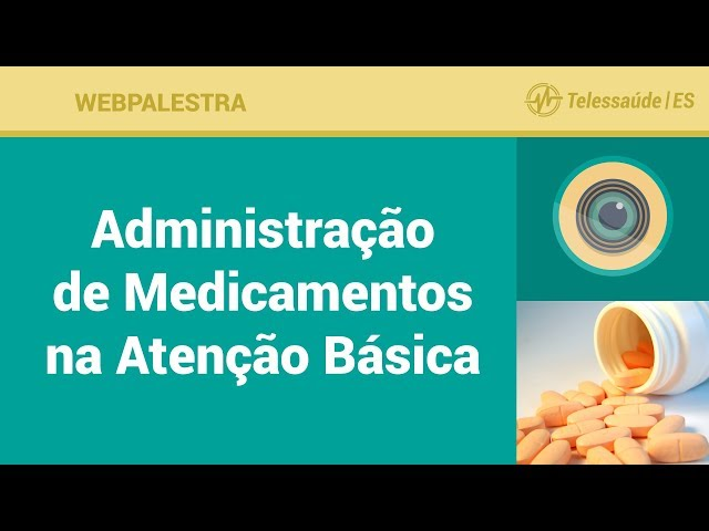 WebPalestra: Administração de Medicamentos na Atenção Básica [Tele Enfermagem]