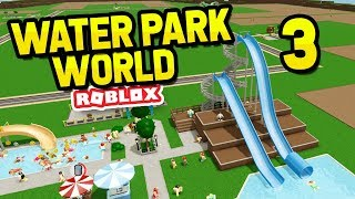 BUILDING HUGE WATER SLIDES - Roblox Water Park World #3