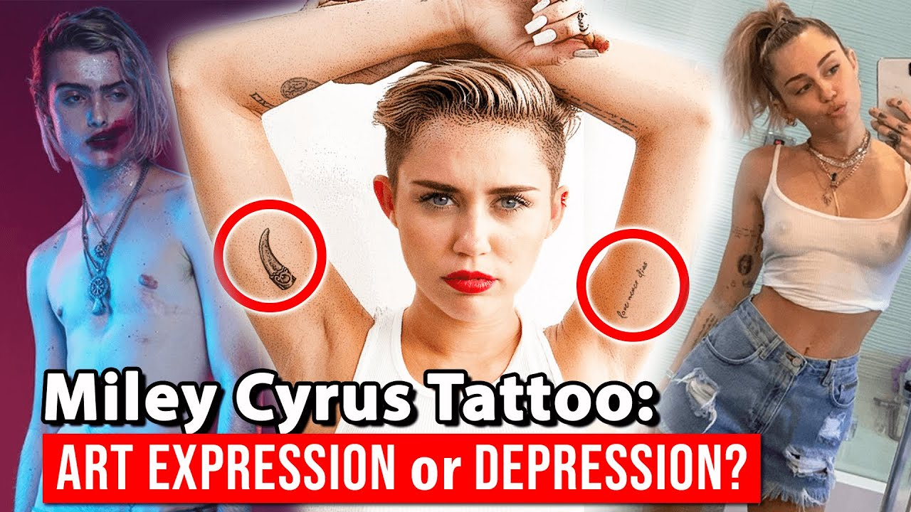 Secret Meaning Behind Miley Cyrus Tattoos Youtube