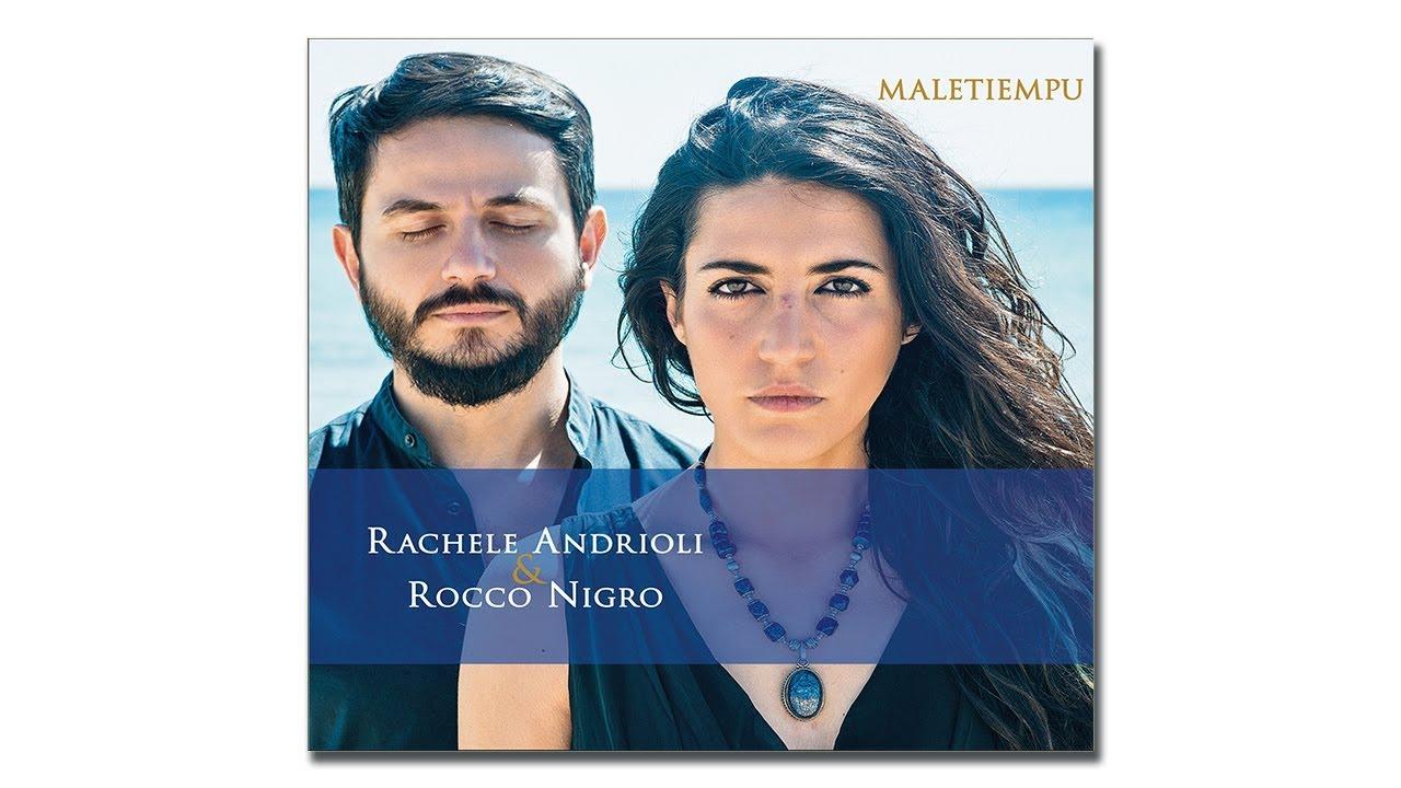 Download Rachele Andrioli e Rocco Nigro - Maletiempu (2018, Fonosfere by Dodicilune)