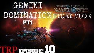 Starpoint Gemini Warlords: Gemini Domination - EP10 - PT1 - Walkthrough
