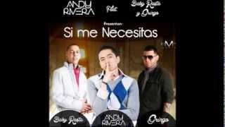 Andy Rivera - Si me necesitas (Baby Rasta y Gringo rmx)