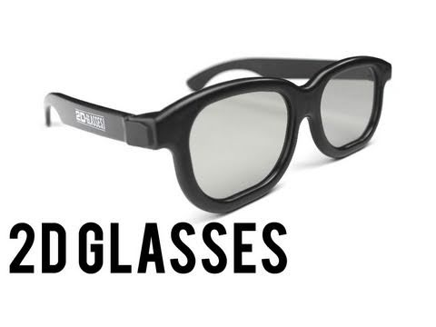 2D Glasses! Take the Headache out of 3D